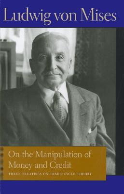 On the Manipulation of Money and Credit By Mises, Ludwig Von/ Greaves, Bettina Bien (TRN)